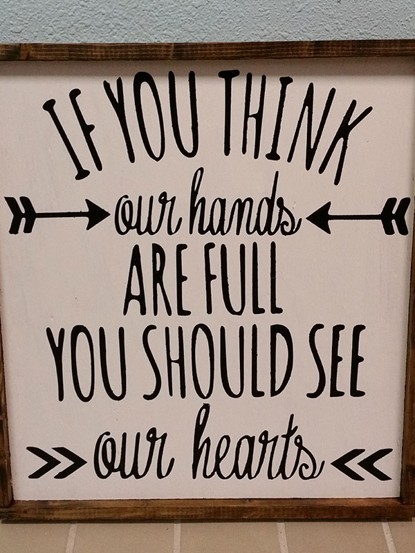 If You Think Our Hands- Farmhouse Sign