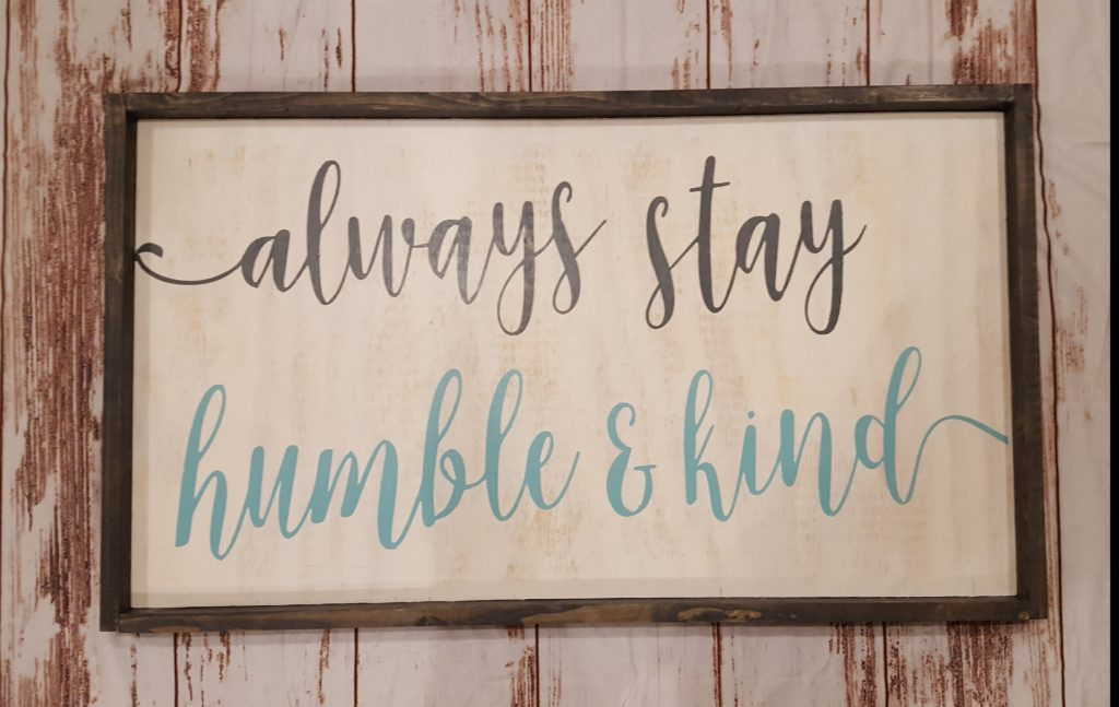 EXTRA LARGE - always stay humble and kind