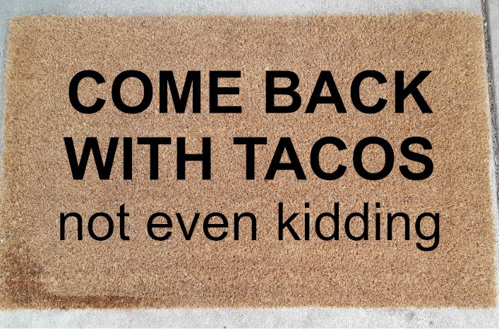 909 - Come back with Tacos