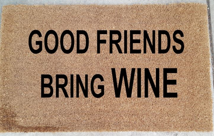 905 - Good Friends Bring Wine