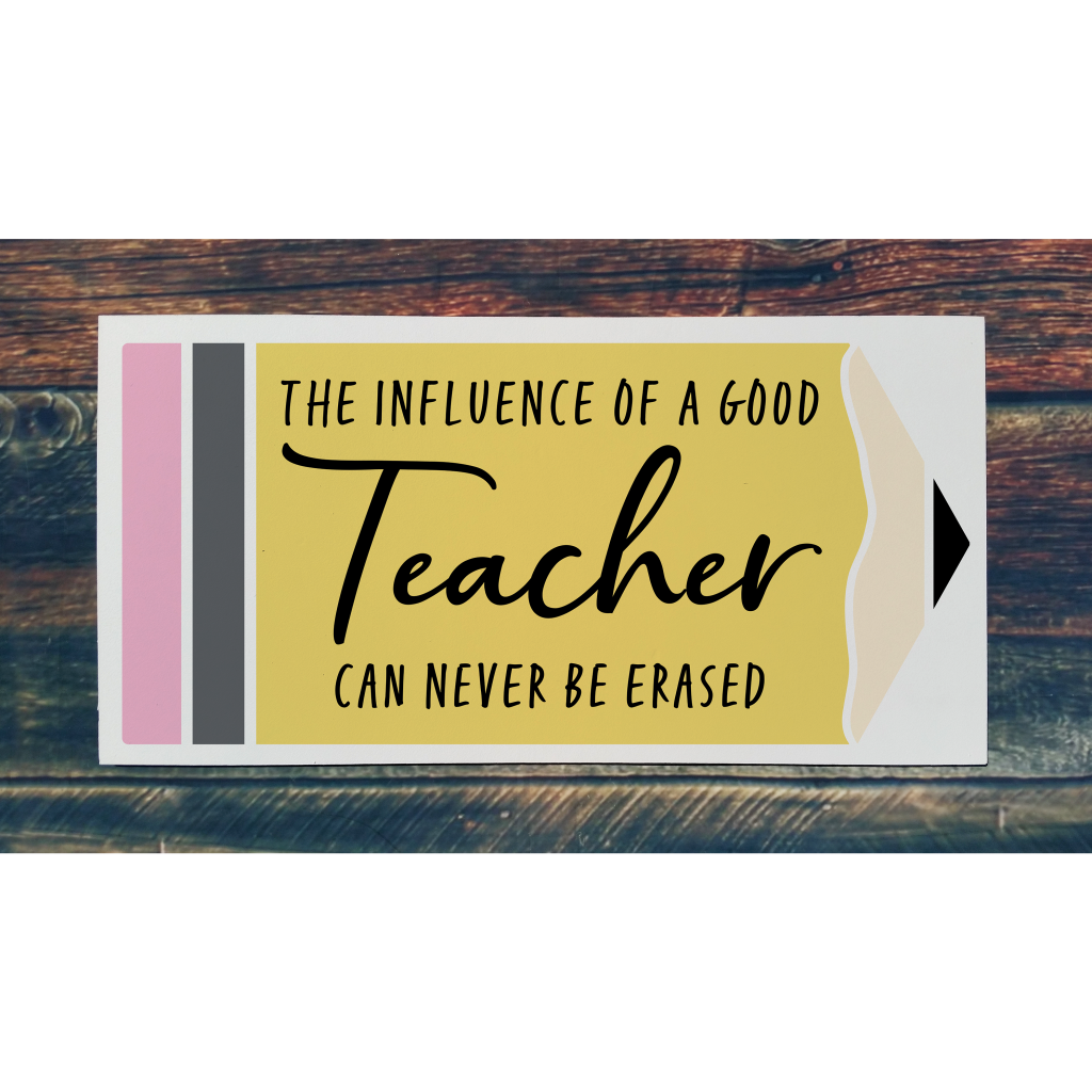 The influence of a good teacher can never be erased on 24x12 board