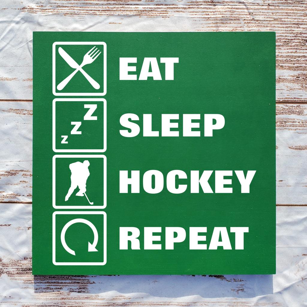 Eat Sleep Hockey Repeat on 16x16 board