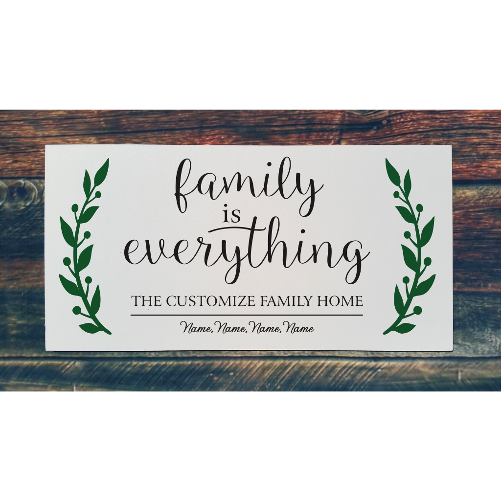 518 - Family is Everything Personalize