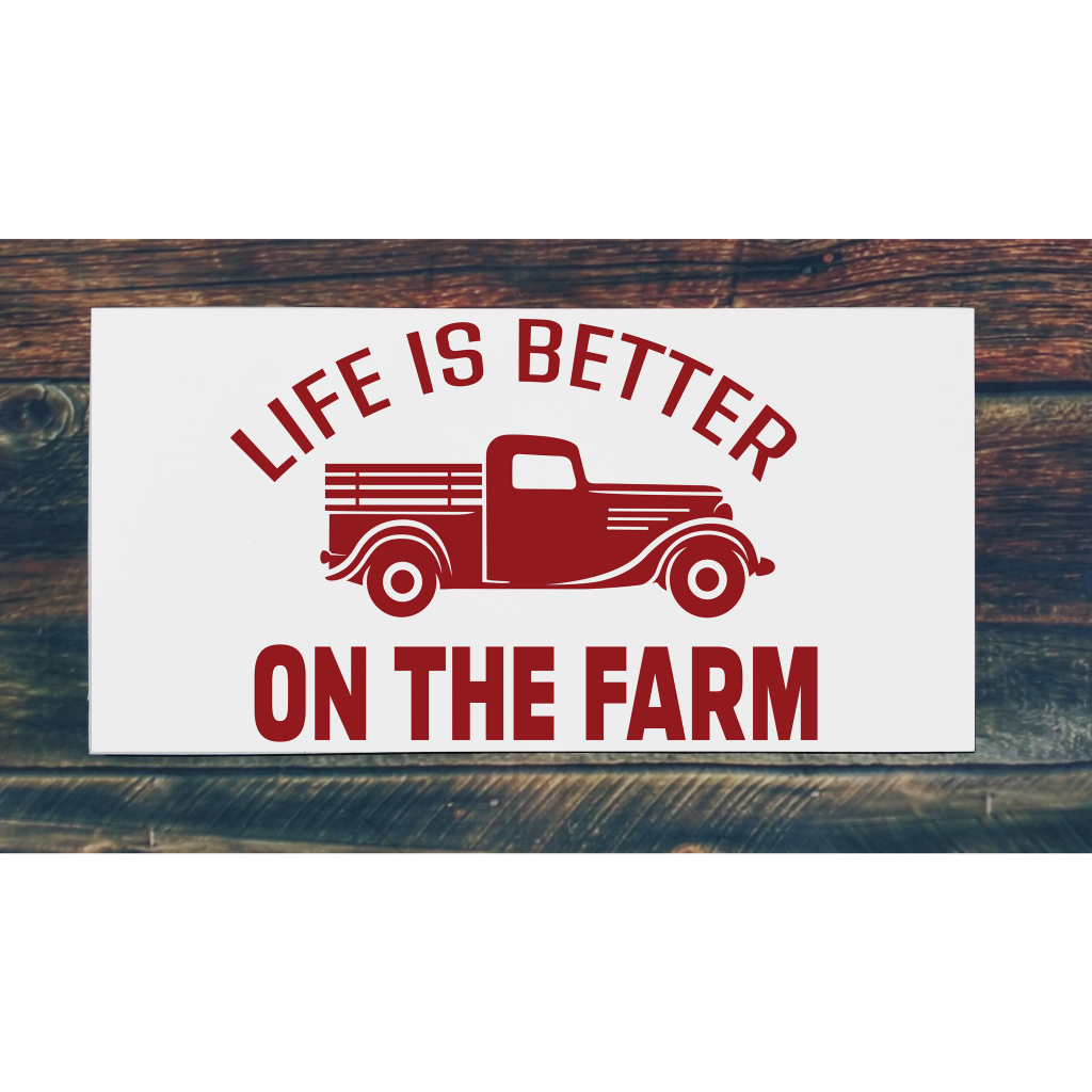 Life is better on the farm with Farm Truck on 24x12 board