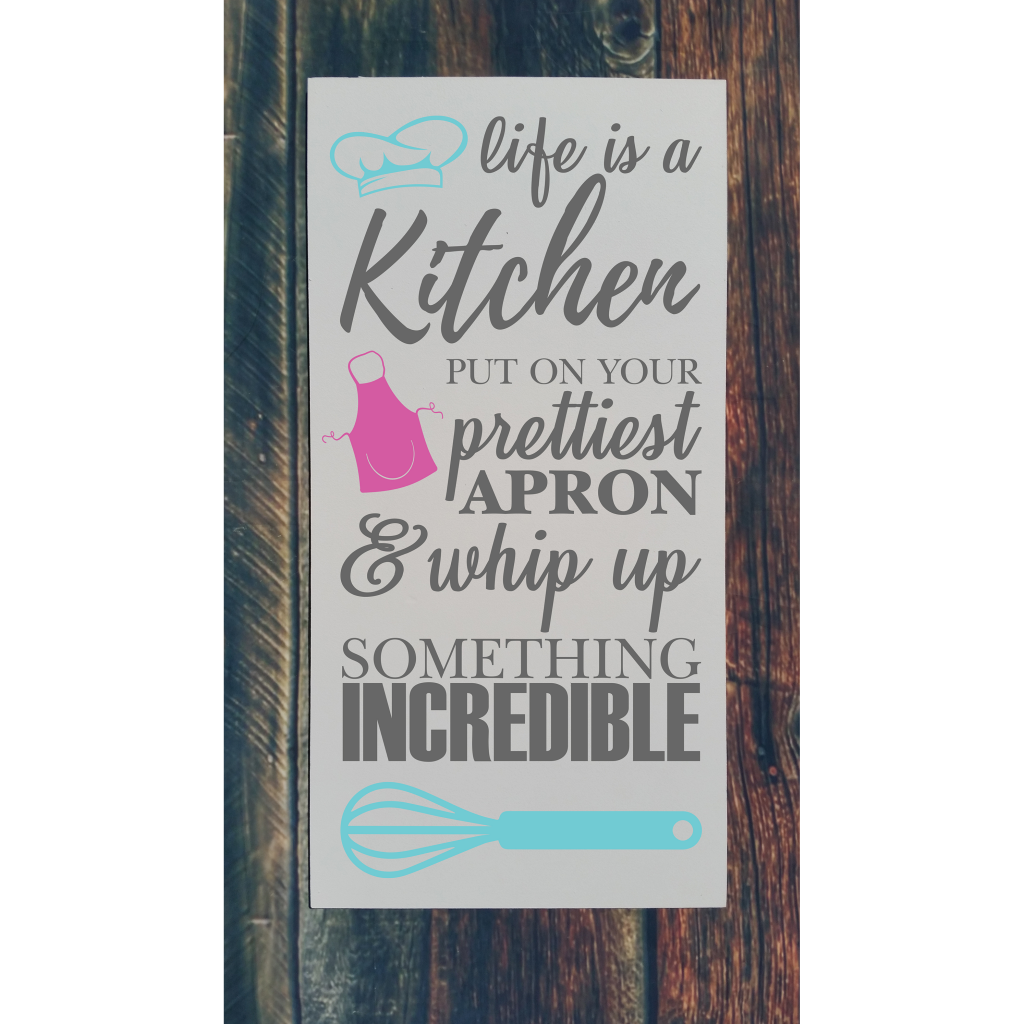 Life is a kitchen on 12x24 board