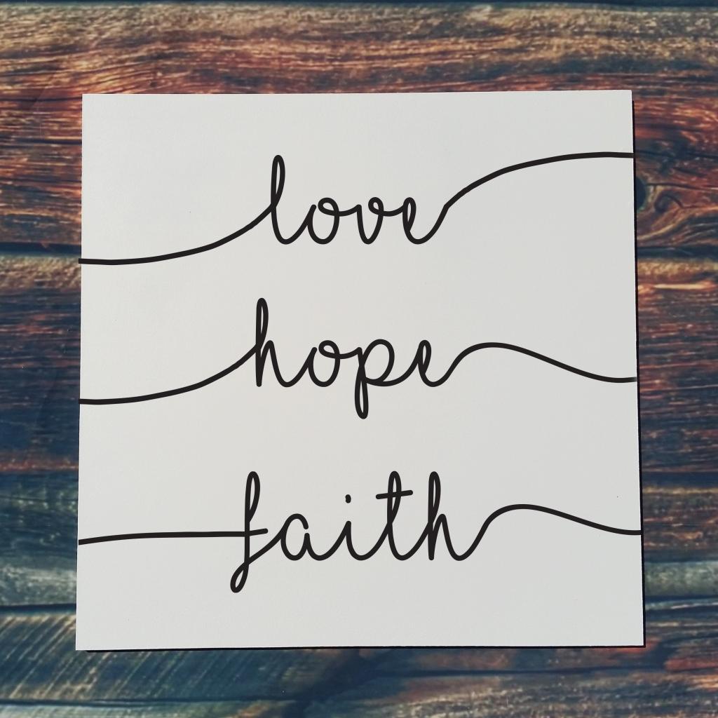 love hope faith on 16x16 board