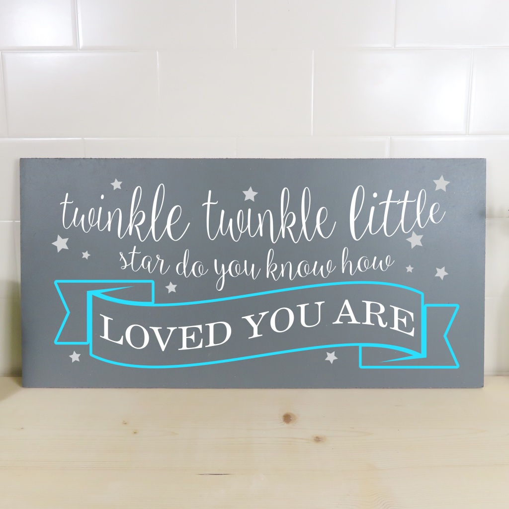 """""""Twinkle Twinkle Little Star do you know how loved you are"""" on a 24x12"""